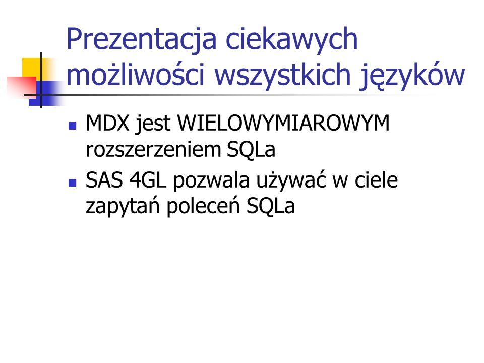 MDX MDX = MultiDimensional Expressions Podział danych na osie (co najmniej 3, columns, rows) Miary Podstawowe typy języka MDX: liczby, łańcuchy, elementy, ciąg