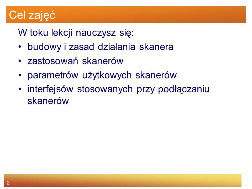 3 Agenda Budowy i zasad działania skanera Zastosowanie skanerów Parametrów użytkowe skanerów Interfejsy