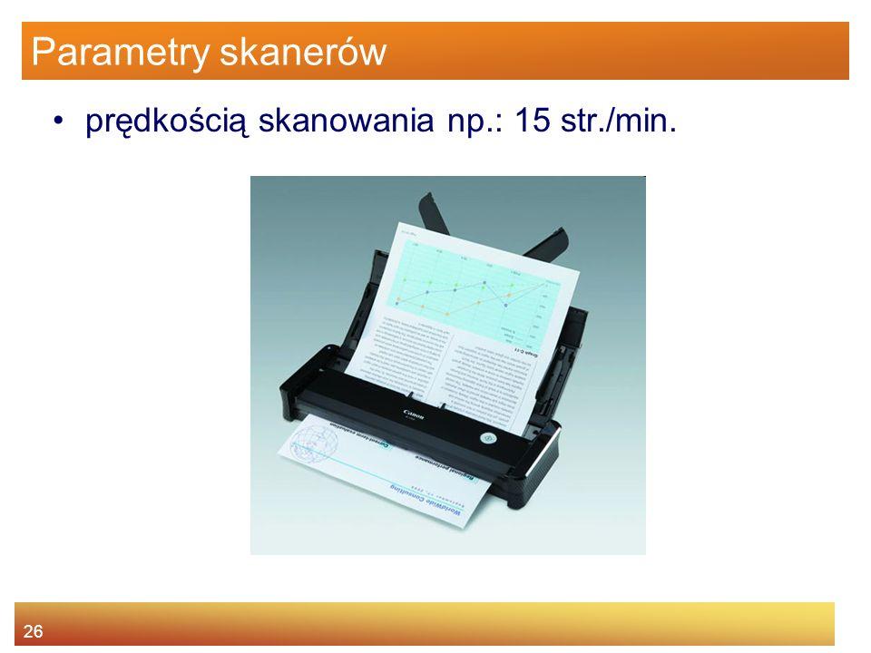 26 Parametry skanerów prędkością skanowania np.: 15 str./min.