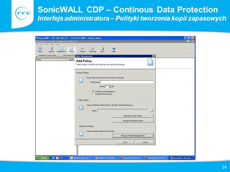 24 SonicWALL CDP – Continous Data Protection Interfejs administratora – Polityki tworzenia kopii zapasowych