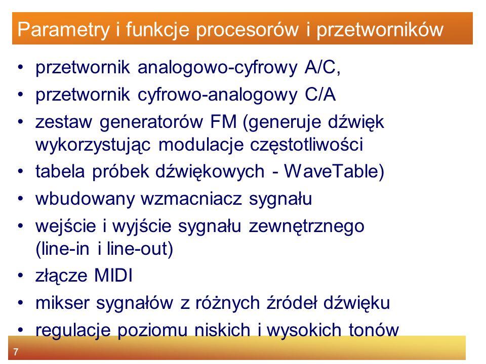 7 Parametry i funkcje procesorów i przetworników przetwornik analogowo-cyfrowy A/C, przetwornik cyfrowo-analogowy C/A zestaw generatorów FM (generuje