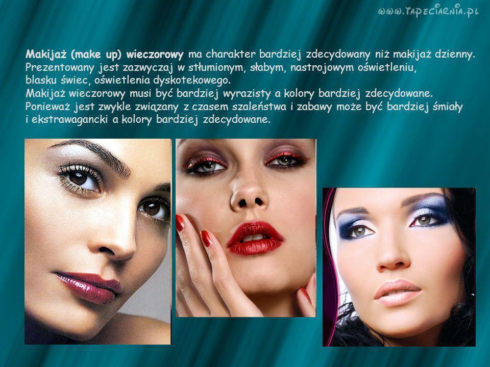 Makijaż (make up) wieczorowy ma charakter bardziej zdecydowany niż makijaż dzienny. Prezentowany jest zazwyczaj w stłumionym, słabym, nastrojowym oświ
