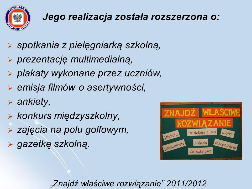 Znajdź właściwe rozwiązanie 2011/2012 Jego realizacja została rozszerzona o: spotkania z pielęgniarką szkolną, prezentację multimedialną, plakaty wyko
