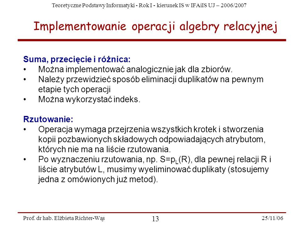 Teoretyczne Podstawy Informatyki - Rok I - kierunek IS w IFAiIS UJ – 2006/2007 25/11/06 13 Prof.