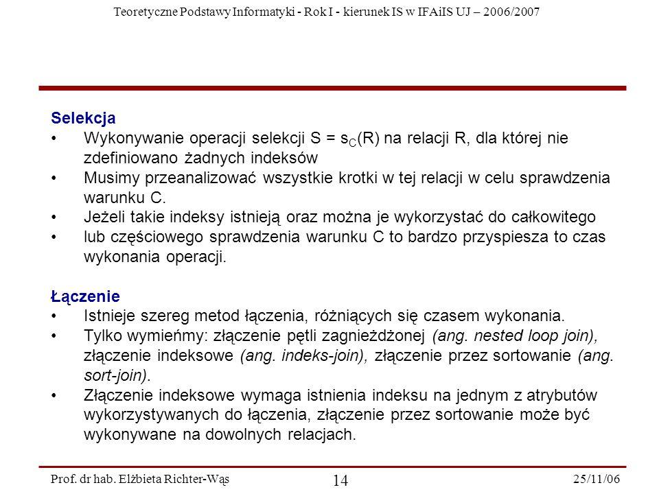 Teoretyczne Podstawy Informatyki - Rok I - kierunek IS w IFAiIS UJ – 2006/2007 25/11/06 14 Prof.