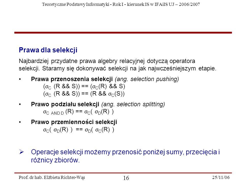Teoretyczne Podstawy Informatyki - Rok I - kierunek IS w IFAiIS UJ – 2006/2007 25/11/06 16 Prof.
