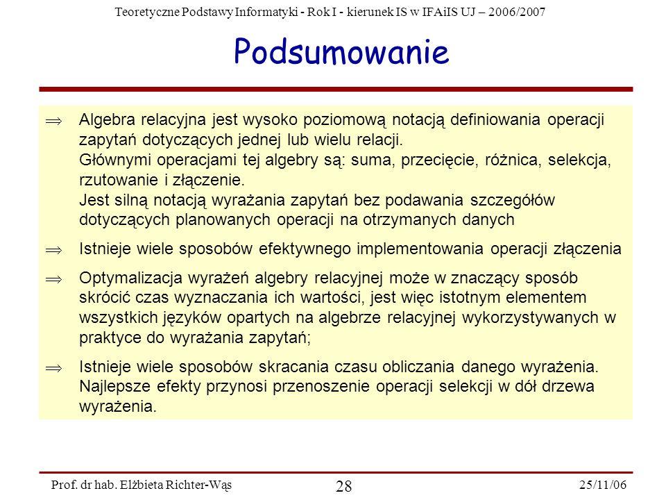 Teoretyczne Podstawy Informatyki - Rok I - kierunek IS w IFAiIS UJ – 2006/2007 25/11/06 28 Prof.