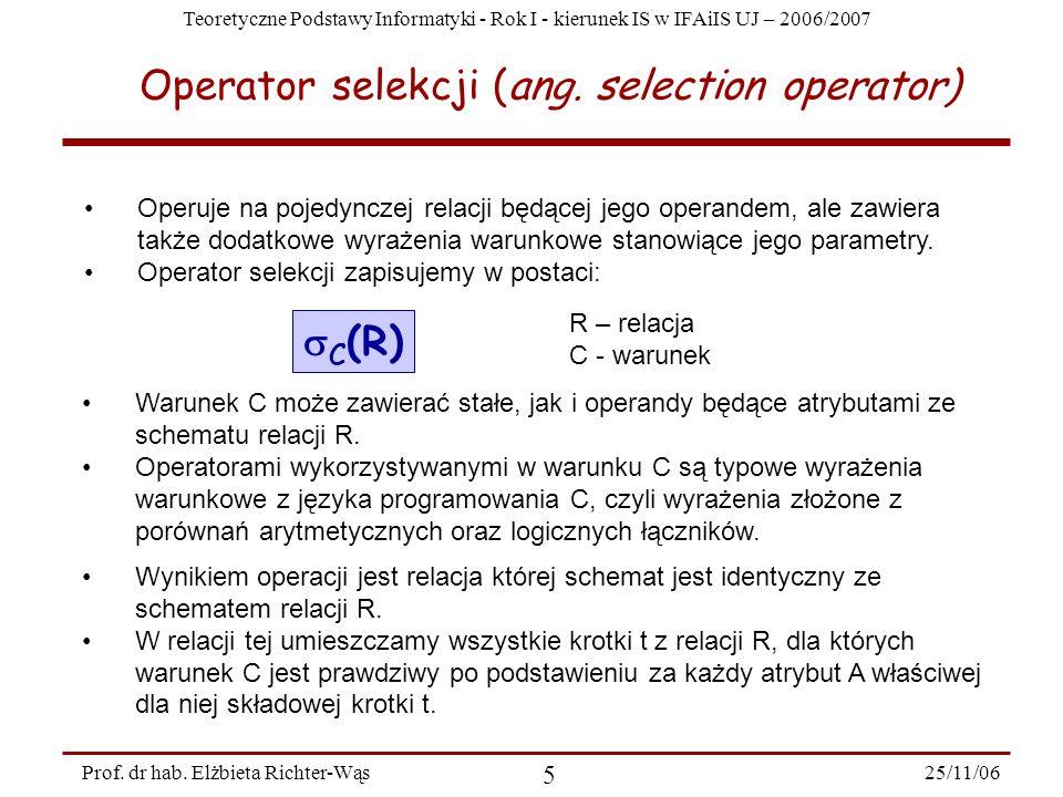 Teoretyczne Podstawy Informatyki - Rok I - kierunek IS w IFAiIS UJ – 2006/2007 25/11/06 5 Prof.