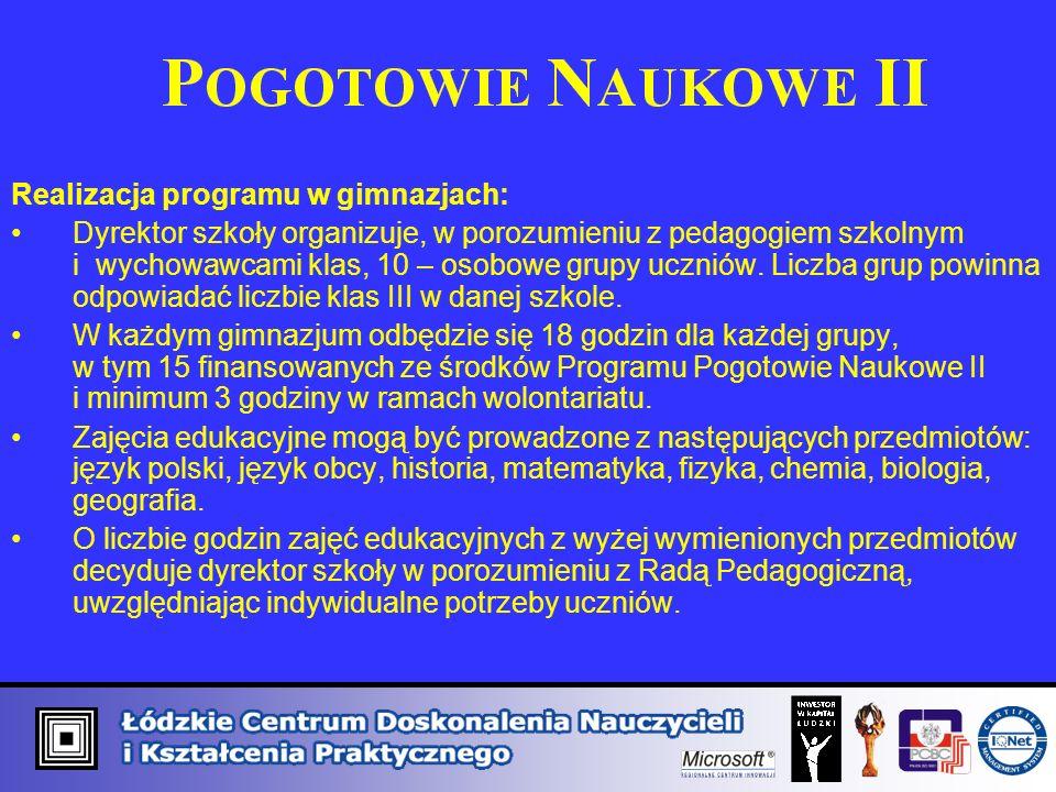 Realizacja programu w gimnazjach: Dyrektor szkoły organizuje, w porozumieniu z pedagogiem szkolnym i wychowawcami klas, 10 – osobowe grupy uczniów.