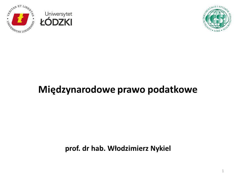 Międzynarodowe prawo podatkowe prof. dr hab. Włodzimierz Nykiel 1
