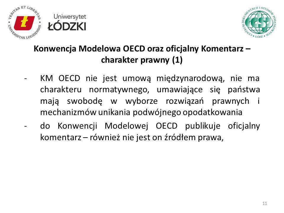 -KM OECD nie jest umową międzynarodową, nie ma charakteru normatywnego, umawiające się państwa mają swobodę w wyborze rozwiązań prawnych i mechanizmów