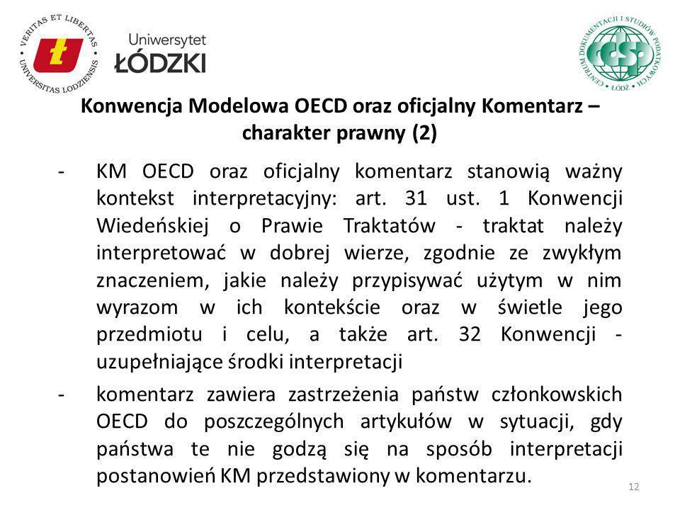 -KM OECD oraz oficjalny komentarz stanowią ważny kontekst interpretacyjny: art. 31 ust. 1 Konwencji Wiedeńskiej o Prawie Traktatów - traktat należy in