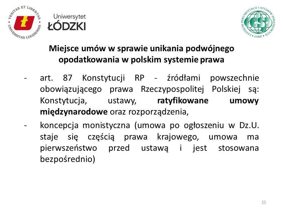 -art. 87 Konstytucji RP - źródłami powszechnie obowiązującego prawa Rzeczypospolitej Polskiej są: Konstytucja, ustawy, ratyfikowane umowy międzynarodo