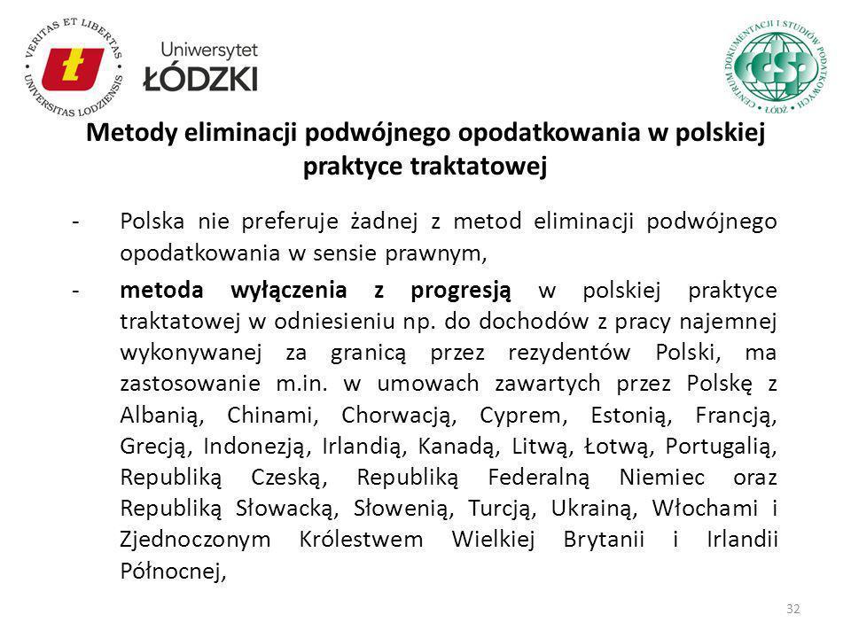 -Polska nie preferuje żadnej z metod eliminacji podwójnego opodatkowania w sensie prawnym, -metoda wyłączenia z progresją w polskiej praktyce traktato