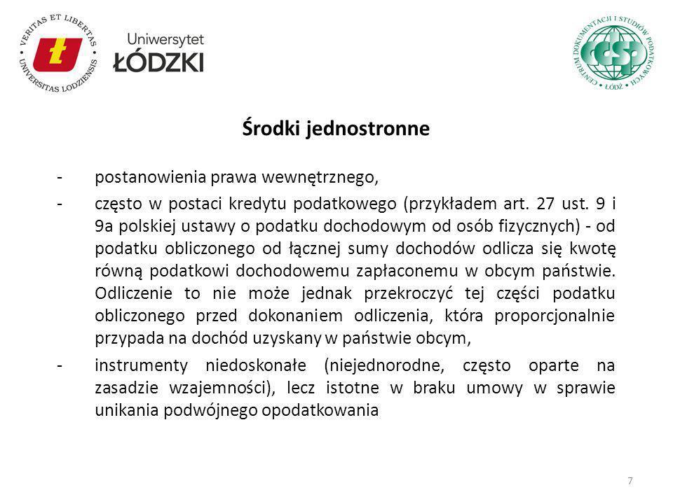 -postanowienia prawa wewnętrznego, -często w postaci kredytu podatkowego (przykładem art. 27 ust. 9 i 9a polskiej ustawy o podatku dochodowym od osób