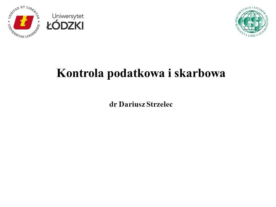 Kontrola podatkowa i skarbowa dr Dariusz Strzelec