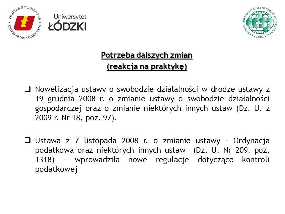 Potrzeba dalszych zmian (reakcja na praktykę) Nowelizacja ustawy o swobodzie działalności w drodze ustawy z 19 grudnia 2008 r. o zmianie ustawy o swob