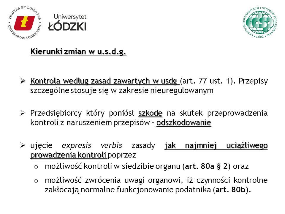 Kierunki zmian w u.s.d.g. Kontrola według zasad zawartych w usdg Kontrola według zasad zawartych w usdg (art. 77 ust. 1). Przepisy szczególne stosuje