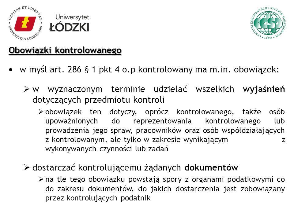 Obowiązki kontrolowanego w myśl art. 286 § 1 pkt 4 o.p kontrolowany ma m.in. obowiązek: w wyznaczonym terminie udzielać wszelkich wyjaśnień dotyczącyc