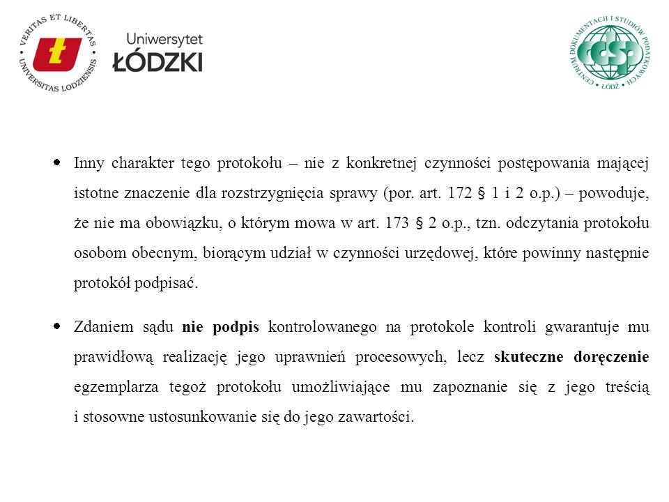 Inny charakter tego protokołu – nie z konkretnej czynności postępowania mającej istotne znaczenie dla rozstrzygnięcia sprawy (por. art. 172 § 1 i 2 o.