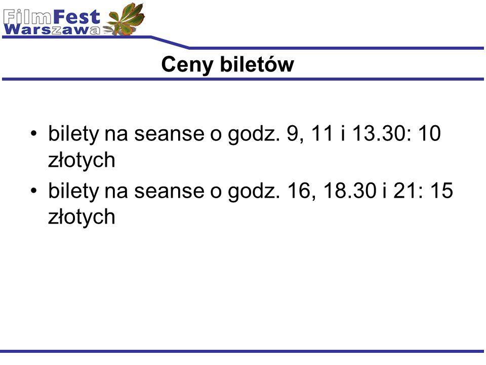 Ceny biletów bilety na seanse o godz. 9, 11 i 13.30: 10 złotych bilety na seanse o godz. 16, 18.30 i 21: 15 złotych