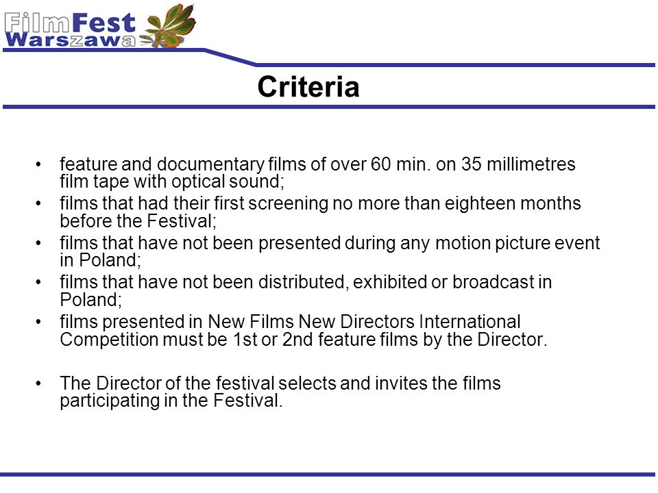 Criteria feature and documentary films of over 60 min. on 35 millimetres film tape with optical sound; films that had their first screening no more th