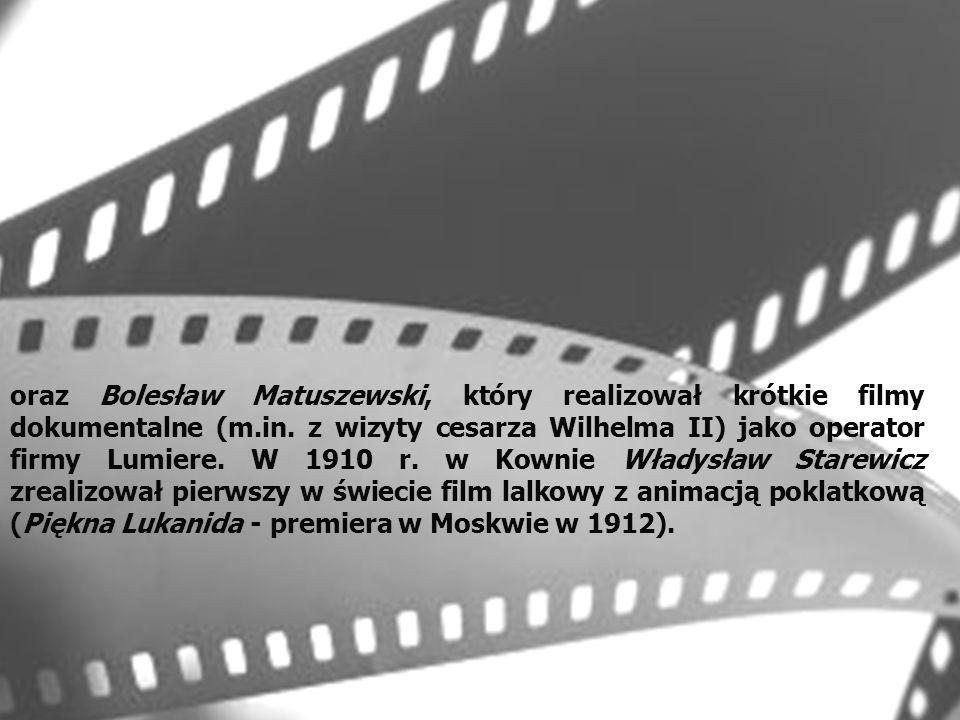 Pierwszymi polskimi realizatorami filmowymi na przeł.