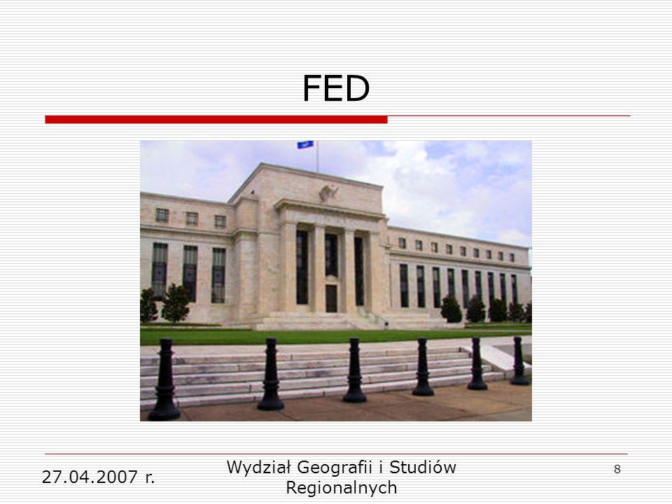 8 FED 27.04.2007 r. Wydział Geografii i Studiów Regionalnych
