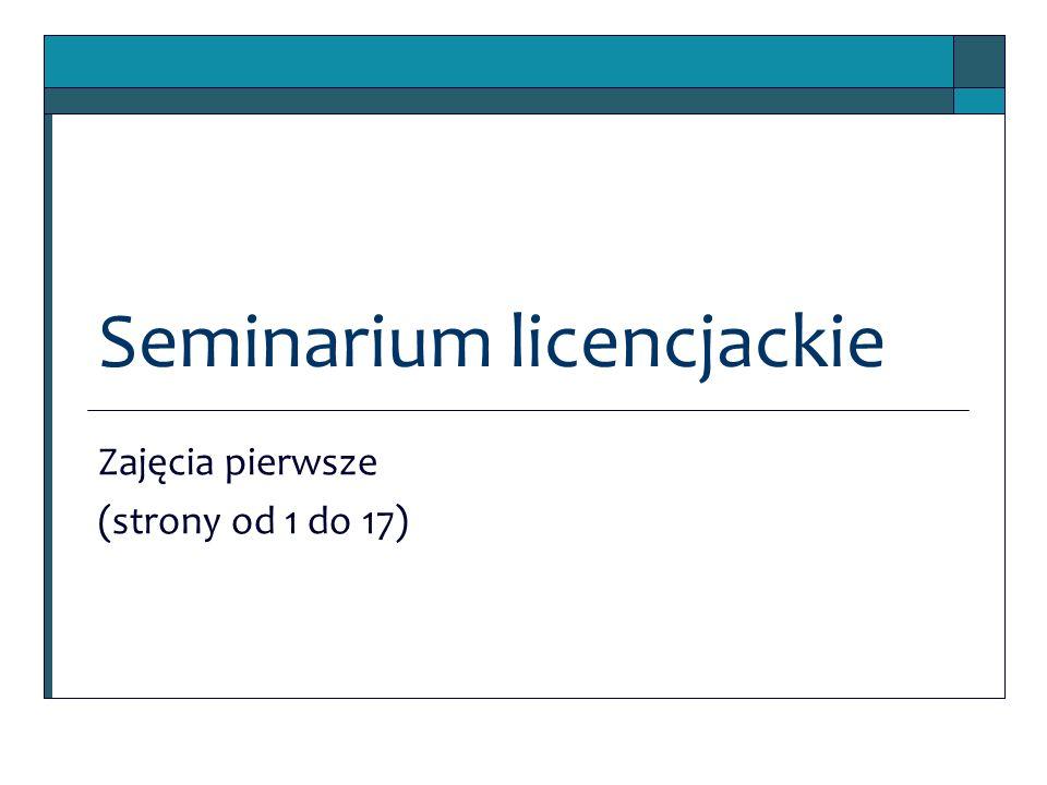 Seminarium licencjackie Zajęcia pierwsze (strony od 1 do 17)