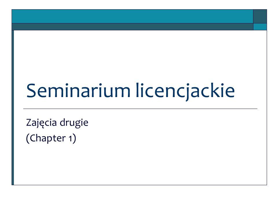 Seminarium licencjackie Zajęcia drugie (Chapter 1)