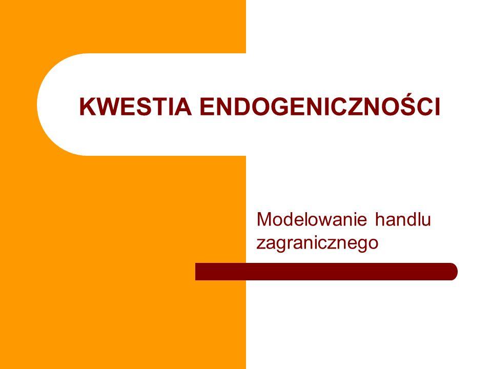 Tradycyjne modele estymacji Problem z danymi – jeśli endogeniczne, MNK nie jest zgodne – jeśli autoregresja, MNK niewiarygodne (błędy standardowe) Możliwe rozwiązania ( założenia ekonometryczne) – Zmienne instrumentalne (2SLS, IV) błędy oraz zmienne egzogeniczne nieskorelowane – 3SLS dopuszczalna równoczesna autokorelacja błędów podejść do 3SLS jest wiele