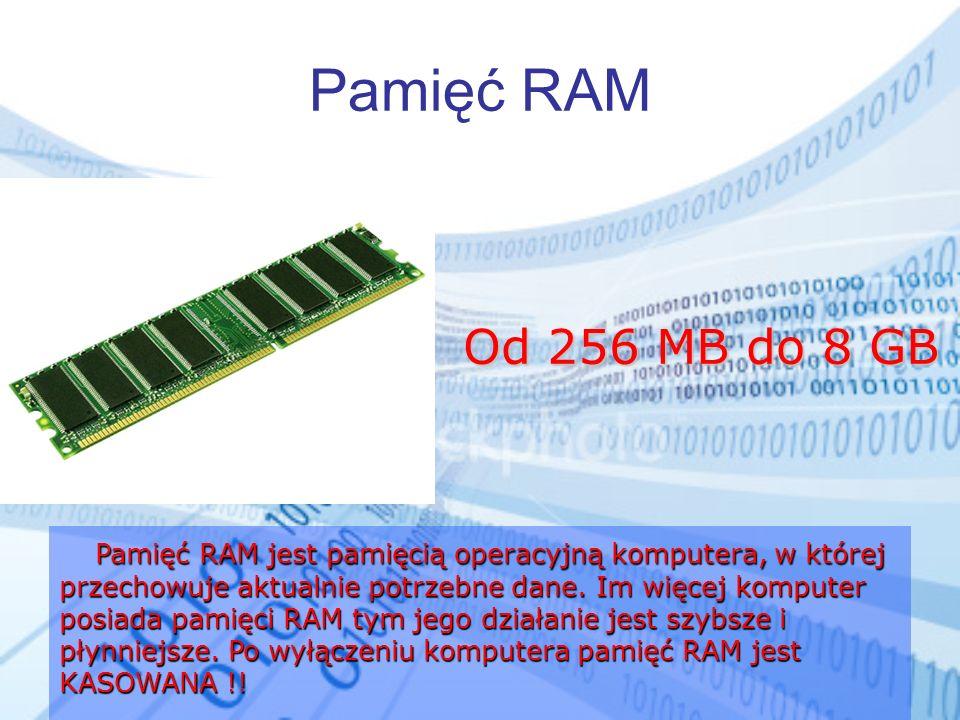 Pamięć RAM Pamięć RAM jest pamięcią operacyjną komputera, w której przechowuje aktualnie potrzebne dane. Im więcej komputer posiada pamięci RAM tym je