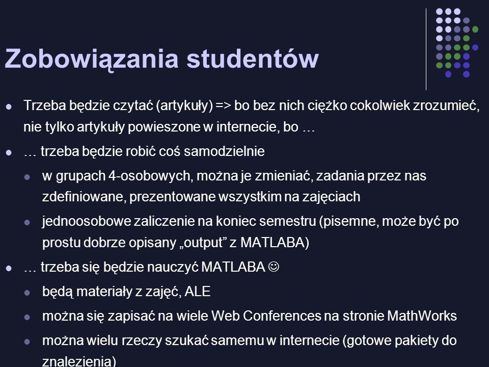 Zobowiązania studentów Trzeba będzie czytać (artykuły) => bo bez nich ciężko cokolwiek zrozumieć, nie tylko artykuły powieszone w internecie, bo … … t