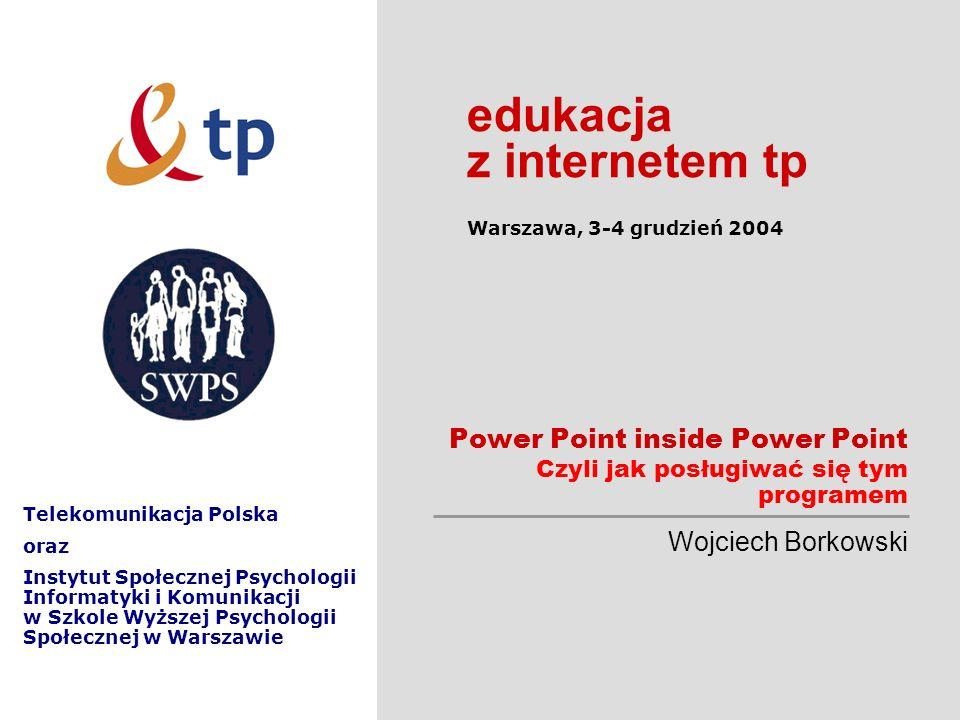 22 edukacja z internetem tpWarszawa, 3-4.12.2004 Wojciech Borkowski Animacje niestandardowe
