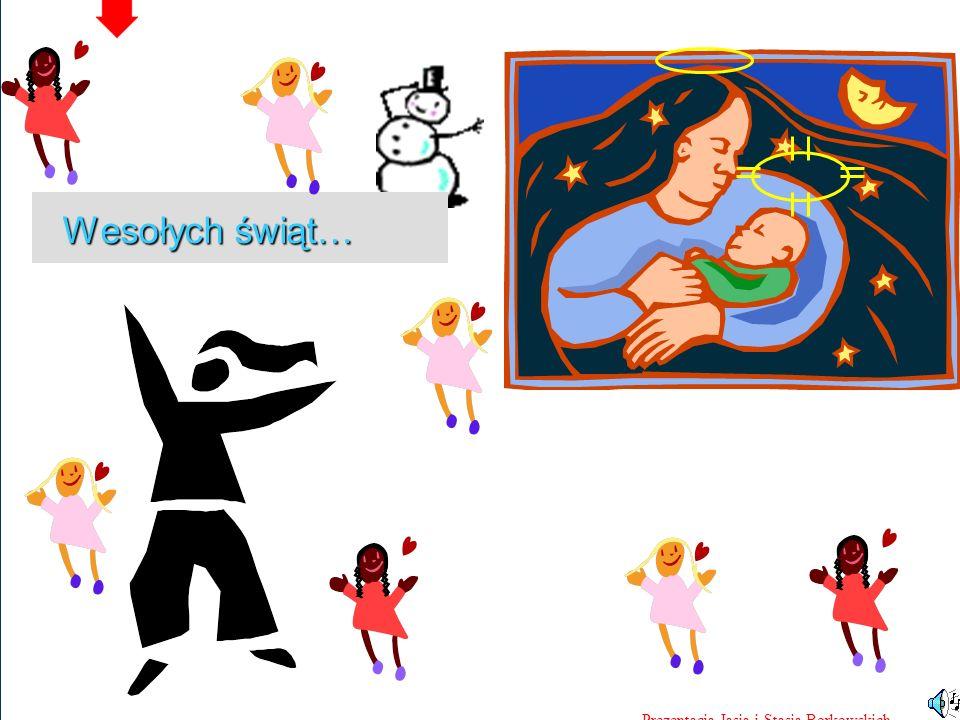 46 edukacja z internetem tpWarszawa, 3-4.12.2004 Wojciech Borkowski Wesołych świąt… Prezentacja Jasia i Stasia Borkowskich