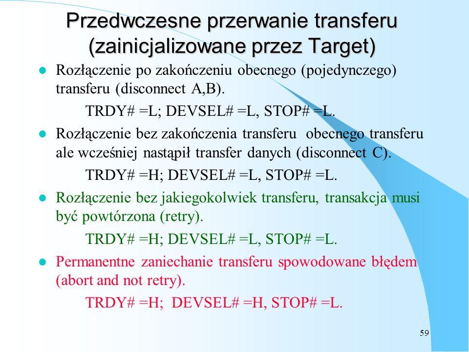59 Przedwczesne przerwanie transferu (zainicjalizowane przez Target) l Rozłączenie po zakończeniu obecnego (pojedynczego) transferu (disconnect A,B).