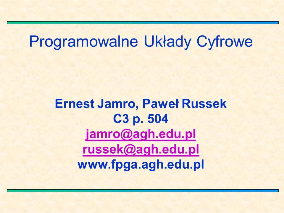 Programowalne Układy Cyfrowe Ernest Jamro, Paweł Russek C3 p.