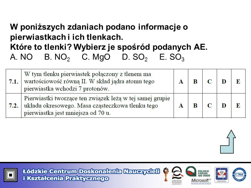 W poniższych zdaniach podano informacje o pierwiastkach i ich tlenkach. Które to tlenki? Wybierz je spośród podanych AE. A. NO B. NO 2 C. MgO D. SO 2