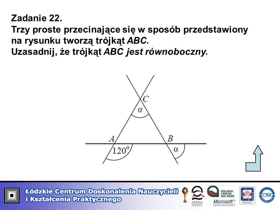 Zadanie 22. Trzy proste przecinające się w sposób przedstawiony na rysunku tworzą trójkąt ABC. Uzasadnij, że trójkąt ABC jest równoboczny.