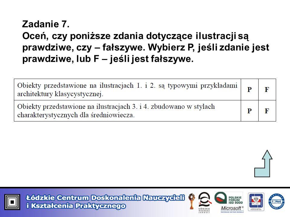 Zadanie 7. Oceń, czy poniższe zdania dotyczące ilustracji są prawdziwe, czy – fałszywe. Wybierz P, jeśli zdanie jest prawdziwe, lub F – jeśli jest fał