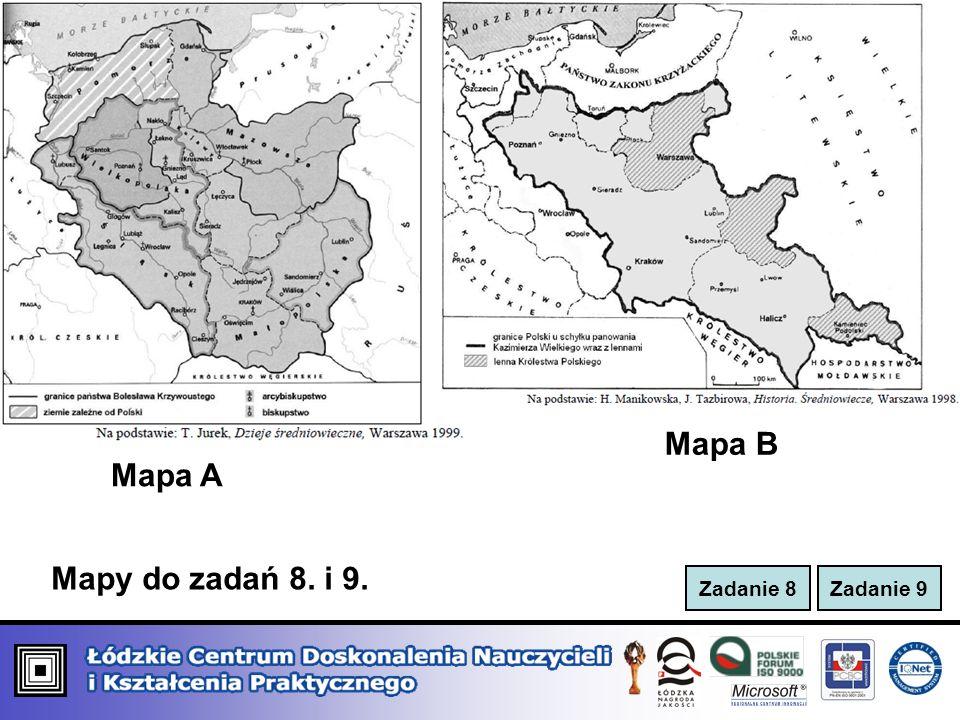 Zadanie 8Zadanie 9 Mapy do zadań 8. i 9. Mapa A Mapa B