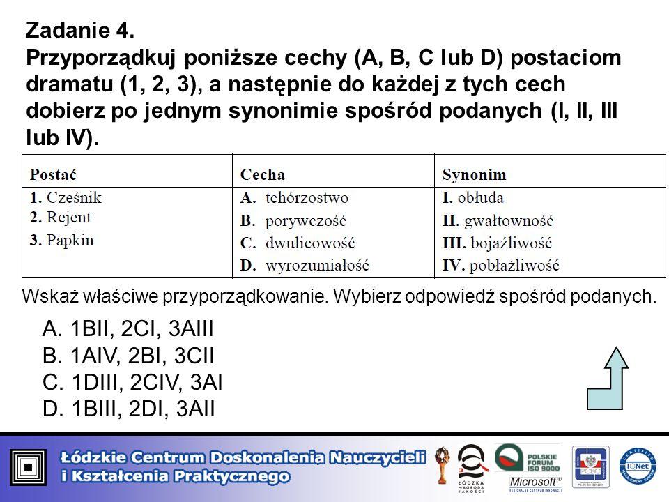 Zadanie 4. Przyporządkuj poniższe cechy (A, B, C lub D) postaciom dramatu (1, 2, 3), a następnie do każdej z tych cech dobierz po jednym synonimie spo