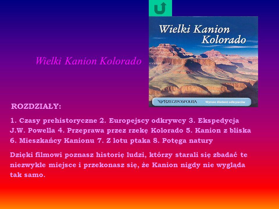 1.Czasy prehistoryczne 2. Europejscy odkrywcy 3. Ekspedycja J.W.