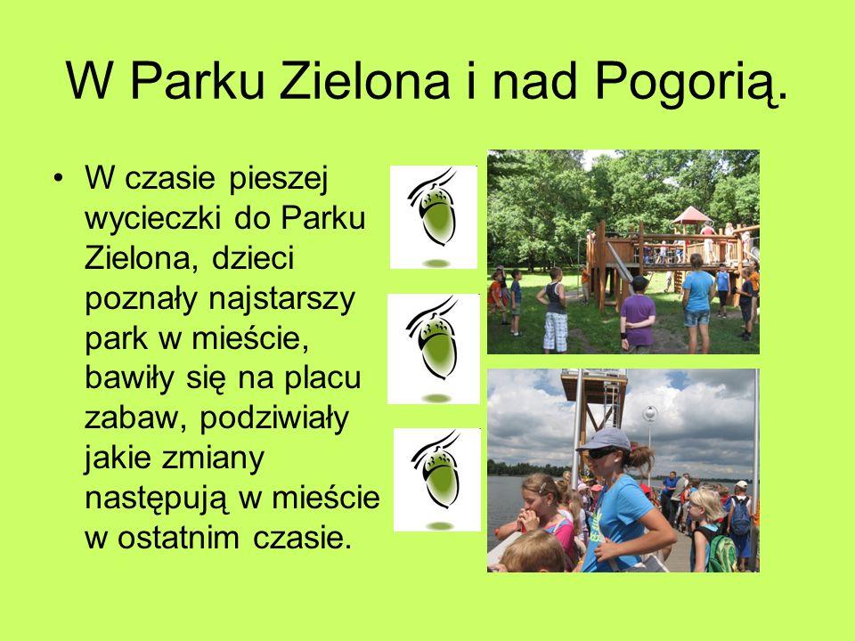 W Parku Zielona i nad Pogorią.