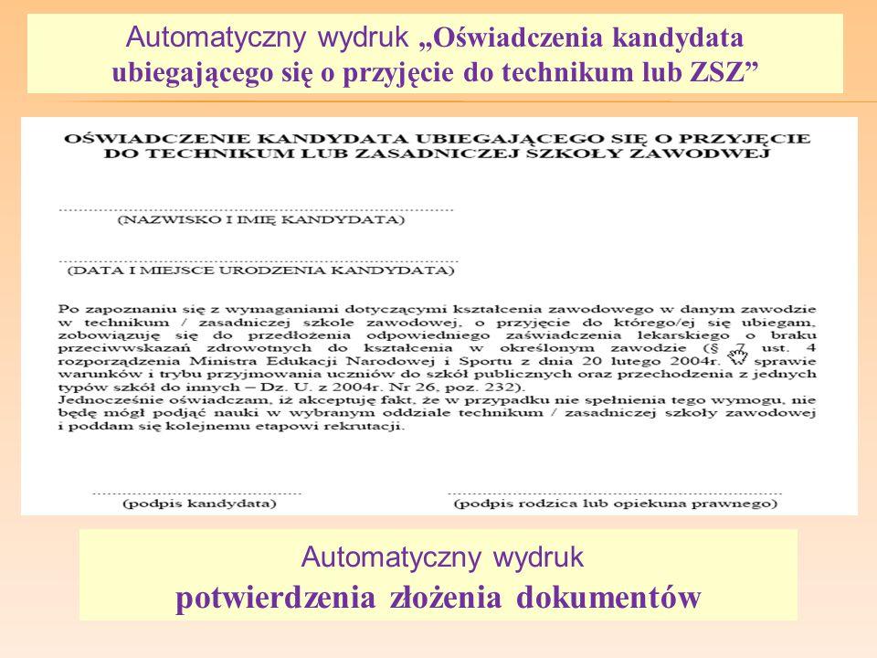 Automatyczny wydruk Oświadczenia kandydata ubiegającego się o przyjęcie do technikum lub ZSZ Automatyczny wydruk potwierdzenia złożenia dokumentów