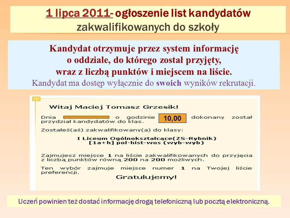 Kandydat otrzymuje przez system informację o oddziale, do którego został przyjęty, wraz z liczbą punktów i miejscem na liście. Kandydat ma dostęp wyłą