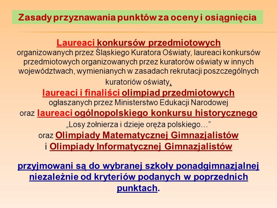 Zasady przyznawania punktów za oceny i osi ą gni ę cia Laureaci konkursów przedmiotowych organizowanych przez Śląskiego Kuratora Oświaty, laureaci kon