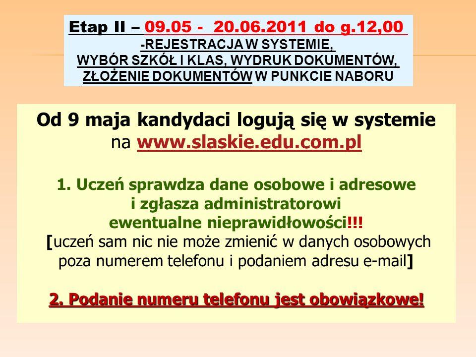 Etap II – 09.05 - 20.06.2011 do g.12,00 -REJESTRACJA W SYSTEMIE, WYBÓR SZKÓŁ I KLAS, WYDRUK DOKUMENTÓW, ZŁOŻENIE DOKUMENTÓW W PUNKCIE NABORU Od 9 maja