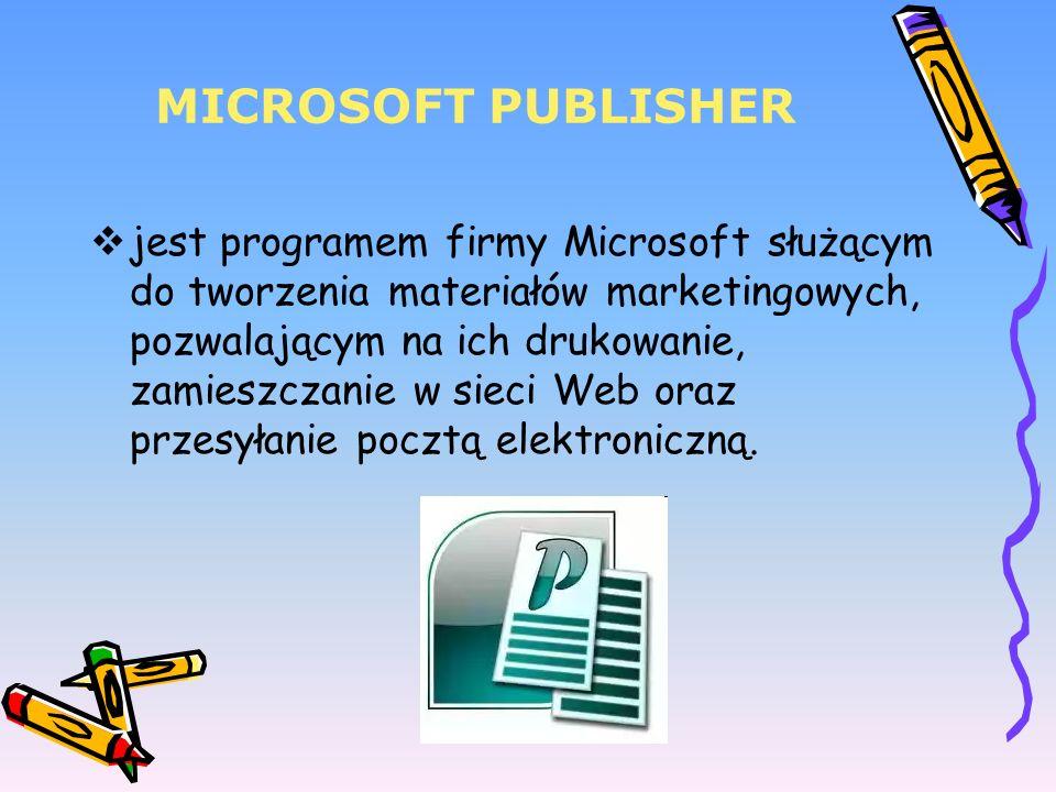 MICROSOFT PUBLISHER jest programem firmy Microsoft służącym do tworzenia materiałów marketingowych, pozwalającym na ich drukowanie, zamieszczanie w si