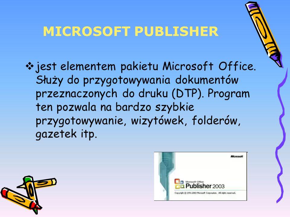 MICROSOFT PUBLISHER jest elementem pakietu Microsoft Office. Służy do przygotowywania dokumentów przeznaczonych do druku (DTP). Program ten pozwala na